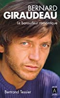 Bernard Giraudeau, le baroudeur romantique