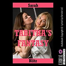 Tabitha's Fantasy: A Rough First Anal Sex FFM Threesome Story (       UNABRIDGED) by Sarah Blitz Narrated by Vivian Lee Fox