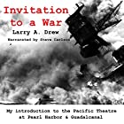 Invitation to a War: My Early War Experience at Pearl Harbor and Guadalcanal Hörbuch von Larry A. Drew Gesprochen von: Steve Carlson