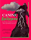 img - for Canine Epilepsy: An Owner's Guide to Living With and Without Seizures book / textbook / text book