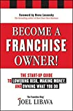 img - for Become a Franchise Owner!: The Start-Up Guide to Lowering Risk, Making Money, and Owning What you Do book / textbook / text book