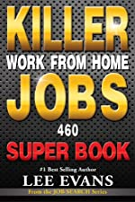 Killer Work from Home Jobs: 460 Jobs SUPER BOOK