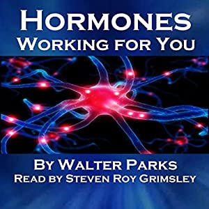 Hormones, Working for You Audiobook