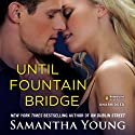 Until Fountain Bridge (       UNABRIDGED) by Samantha Young Narrated by Ruth Hopkins