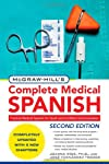 McGraw-Hill's complete medical Spanish : a practical course for quick and confident communication