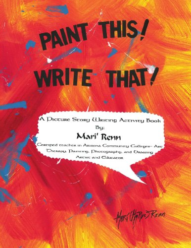 PAINT THIS! WRITE THAT!: A PICTURE STORY WRITING ACTIVITY BOOK
