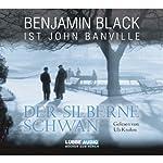 Der silberne Schwan | Benjamin Black,John Banville