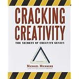 Cracking Creativity: The Secrets of Creative Genius ~ Michael Michalko