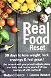 img - for By Roland Denzel The Real Food Reset: 30 days to lose weight, kick cravings & feel great!: Get in touch with your pri [Paperback] book / textbook / text book