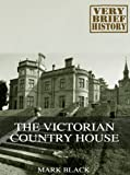 The Victorian Country House: A Very Brief History