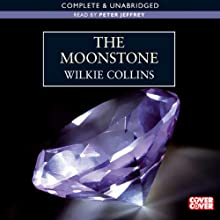 The Moonstone (       UNABRIDGED) by Wilkie Collins Narrated by Peter Jeffrey