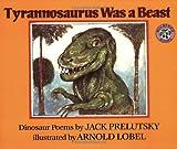 Tyrannosaurus Was a Beast