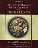 The Palgrave Concise Historical Atlas of the Balkans (031223970X) by Dennis P. Hupchick