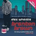 Brenton Brown Audiobook by Alex Wheatle Narrated by Kobna Holdbrook Smith