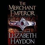 The Merchant Emperor | Elizabeth Haydon