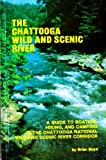The Chattooga Wild and Scenic River: A guide to boating, hiking, and camping in the Chattooga National Wild and Scenic River corridor (0962573701) by Boyd, Brian