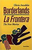 Borderlands/La Frontera: The New Mestiza, Second Edition
