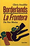 Borderlands: The New Mestiza = La Frontera (1879960567) by Anzaldúa, Gloria