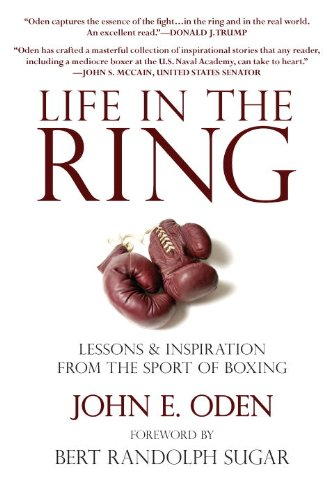 Life in the Ring: Lessons and Inspiration from the Sport of Boxing