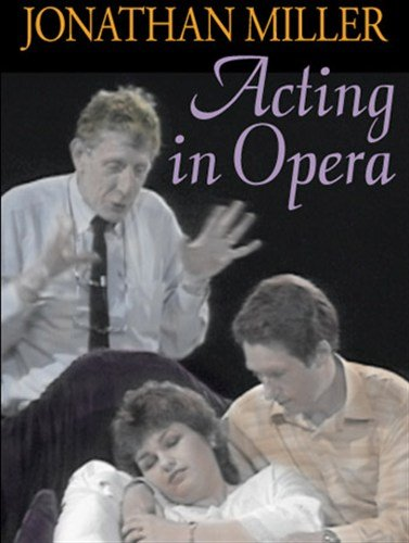 the-bbc-acting-series-jonathan-miller-acting-in-opera