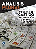 img - for Voto de castigo a corrupci n e impunidad en M xico (An lisis Plural) (Spanish Edition) book / textbook / text book