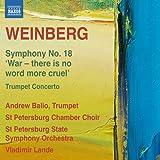ヴァインベルク:交響曲 第18番&トランペット協奏曲