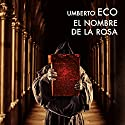 El nombre de la rosa [The Name of the Rose] (       UNABRIDGED) by Umberto Eco Narrated by Juan Carlos Gustems