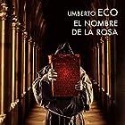 El nombre de la rosa [The Name of the Rose] (       UNABRIDGED) by Umberto Eco Narrated by Juan Carlos Gustems