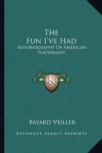 The Fun I've Had: Autobiography of American Playwright