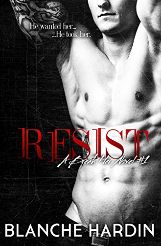 Blanche Hardin - Resist (A Break Her Novel #1) (Break Her Trilogy) (English Edition)
