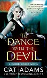 To Dance With the Devil (The Blood Singer Novels Book 6)