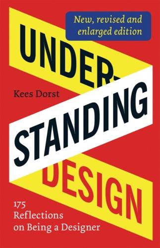 Understanding Design: 175 Reflections on Being a Designer