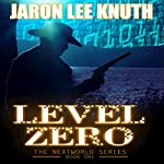 Level Zero: The NextWorld Series, Book 1 | Jaron Lee Knuth