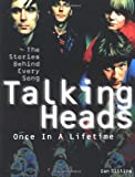Ian Gittins Talking Heads - Once in a Lifetime: The Stories Behind Every Song