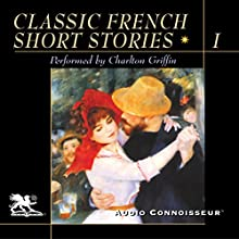 Classic French Short Stories, Volume 1 | Livre audio Auteur(s) : Jean Paul Sartre, Guy de Maupassant, Anatole France, Albert Camus Narrateur(s) : Charlton Griffin