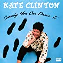 Comedy You Can Dance To  by Kate Clinton