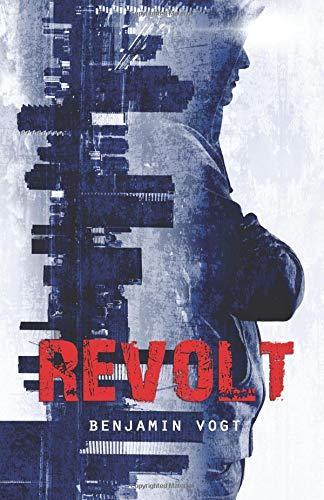 Revolt (The Revolt Trilogy) [Vogt, Benjamin] (Tapa Blanda)