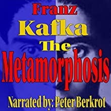 The Metamorphosis (       UNABRIDGED) by Franz Kafka Narrated by Peter Berkrot
