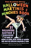 The Martini Diva's Halloween Martinis & Munchies Book