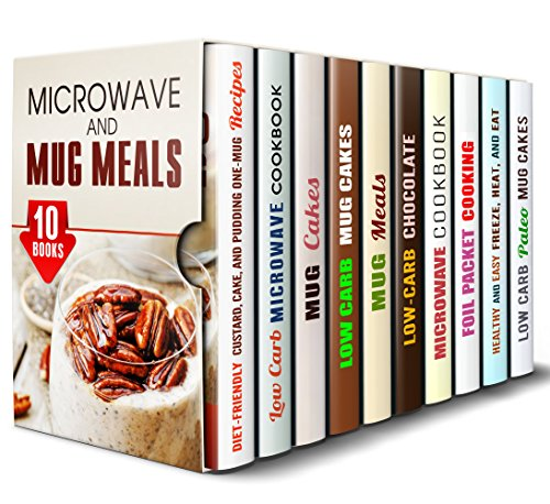 Microwave and Mug Meals Box Set (10 in 1): So Yummy Desserts, Mug Cakes, Low Carb Microwave Meals, Healthy Freeze and Heat Recipes for Busy People (Quick and Easy Meals) by Elena Chambers, Emma Melton, Jessica Meyer, Sherry Morgan, Vanessa Riley, Peggy Carlson, Nicole Moran, Andrea Libman, Sheila Hope