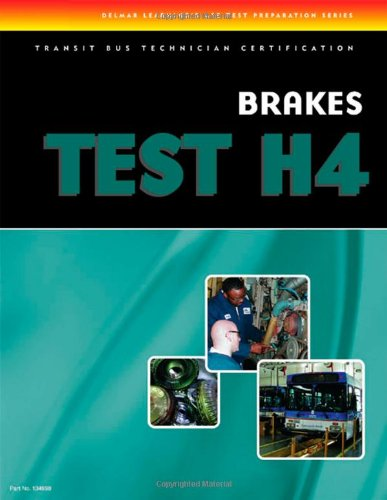 ASE Transit Bus Technician Certification H4: Brake Systems - Cengage Learning - 1418049980 - ISBN:1418049980