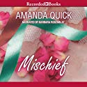 Mischief (       UNABRIDGED) by Amanda Quick Narrated by Barbara Rosenblat
