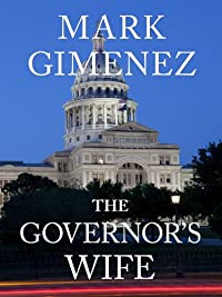 The Governor's Wife by Mark Gimenez ebook deal