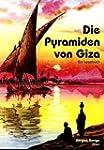 Die Pyramiden von Giza. Ein Lesebuch