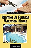 What You Need to Know about Renting a Florida Vacation Home Nigel G. Worrall