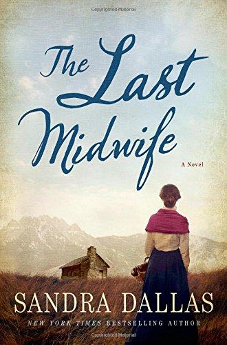 The Last Midwife by Sandra Dallas