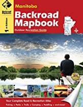 Manitoba: Outdoor Recreation Guide (Backroad Mapbooks)