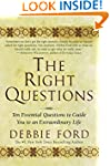 The Right Questions: Ten Essential Qu...