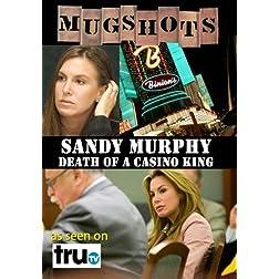Mugshots: Sandy Murphy - Death of a Casino King (Amazon.com exclusive)