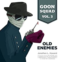 Goon Squad, Vol. 3: Old Enemies (       UNABRIDGED) by Jonathan L. Howard Narrated by Gabrielle de Cuir, Jim Meskimen, Stefan Rudnicki